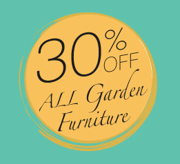30% off all garden furniture
